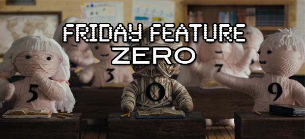 Friday Feature - Zero