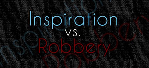 Inspiration vs. Robbery